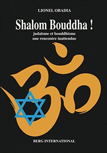Shalom Bouddha !: Judaïsme et bouddhisme, une rencontre inattendue par Lionel Obadia