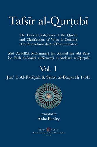 Tafsir al-Qurtubi - Vol. 1: Juz' 1: Al-Fati¿ah & Surat al-Baqarah 1-141