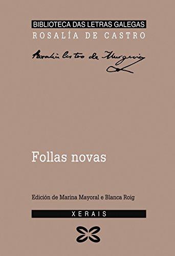 Follas novas (Edición Literaria - Biblioteca Das Letras Galegas) por Rosalía de Castro