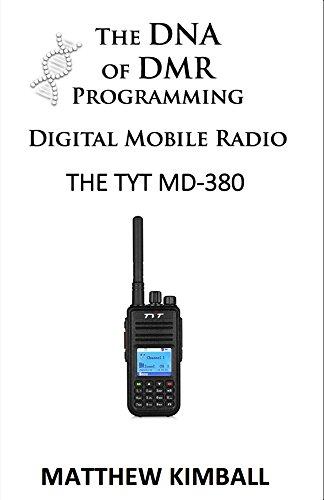 The DNA of Digital Mobile Radio Programming: The TYT MD-380 (The DNA of DMR Programming) (English Edition)