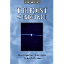 The Point of Existence: Transformations of Narcissism in Self-Realization (Diamond Mind Series, 3)
