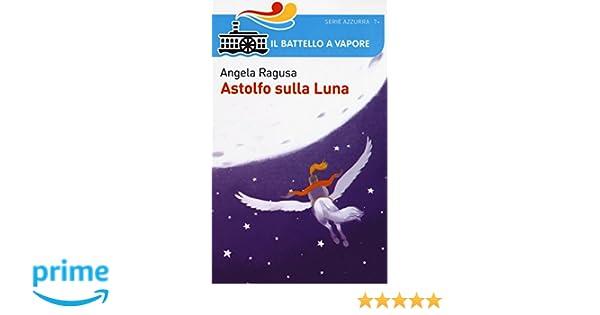 Luna Amazon Sulla RagusaPD'altan itAstolfo Libri Angela byI6Yg7mfv