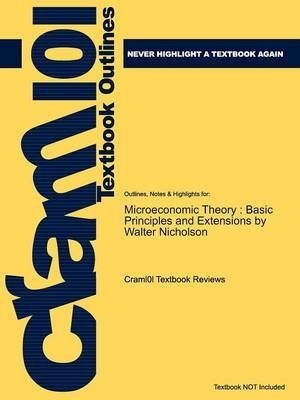 [Studyguide for Microeconomic Theory: Basic Principles and Extensions by Nicholson, Walter, ISBN 9780324421620] (By: Cram101 Textbook Reviews) [published: December, 2010]