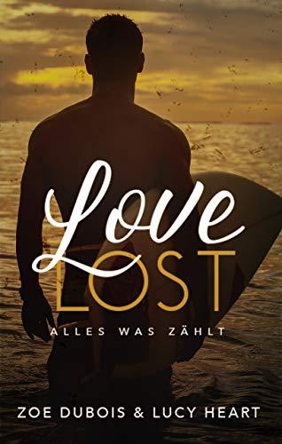 Love Lost: Alles was zählt von [Dubois, Zoe, Heart, Lucy]