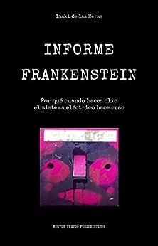 Bittorrent Descargar Español Informe Frankenstein: Por qué cuando haces clic el sistema eléctrico hace crac Kindle Paperwhite Lee Epub