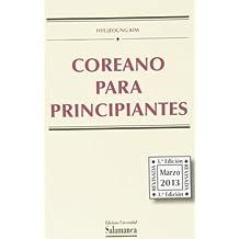 Coreano para principiantes. 3ª edición revisada , marzo 2013 (Manuales Universitarios, 77)
