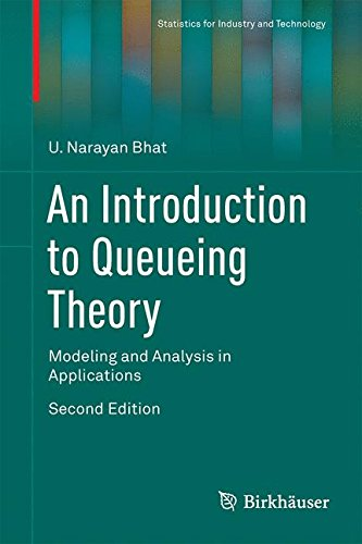 An Introduction to Queueing Theory: Modeling and Analysis in Applications (Statistics for Industry and Technology)