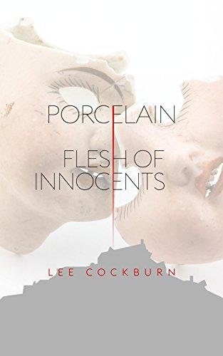 Porcelain: Flesh of Innocents by [Cockburn, Lee]