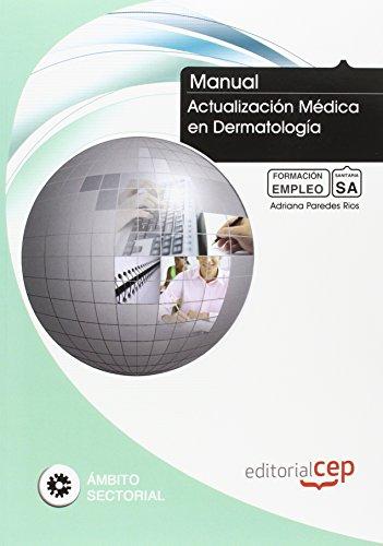 Manual. Actualización Médica en Dermatología. Formación para el Empleo por Adriana Paredes Rios