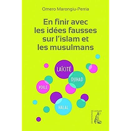 En finir avec les idées fausses sur l'islam et les musulmans (SCIENCES HUM HC)