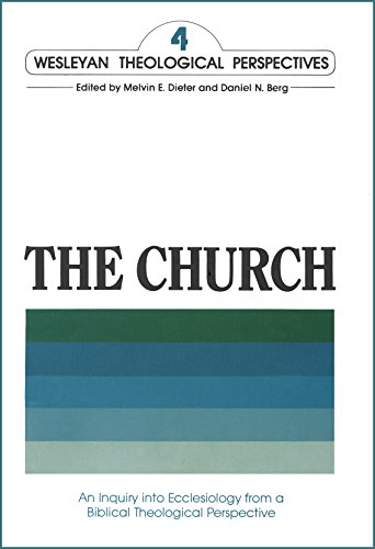 the-church-an-inquiry-into-ecclesiology-from-a-biblical-theological-perspective-wesleyan-theological