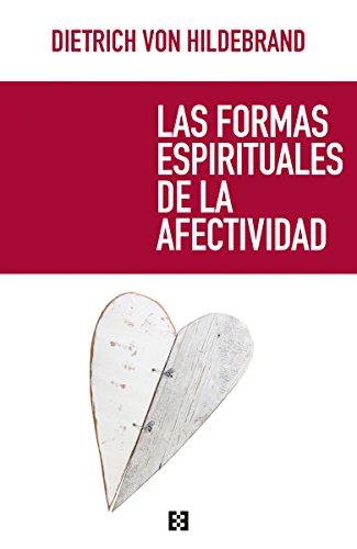 Las formas espirituales de la afectividad (Opuscula philosophica nº 60)