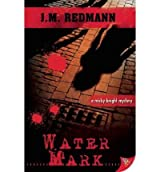 [(Water Mark)] [Author: J.M. Redmann] published on (November, 2010)