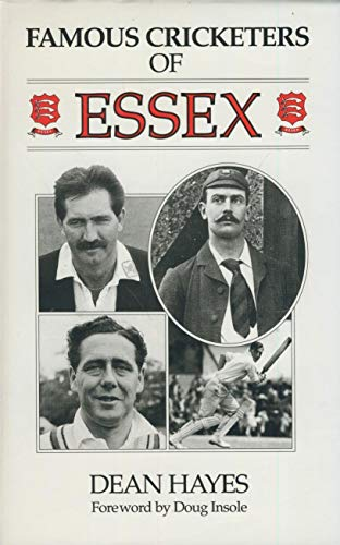 Famous Cricketers of Essex por Dean Hayes