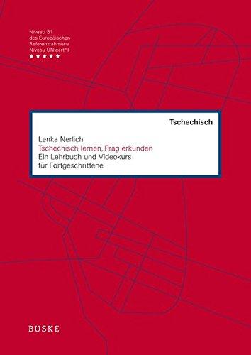 Tschechisch lernen, Prag erkunden: Ein Lehrbuch und Videokurs für Fortgeschrittene