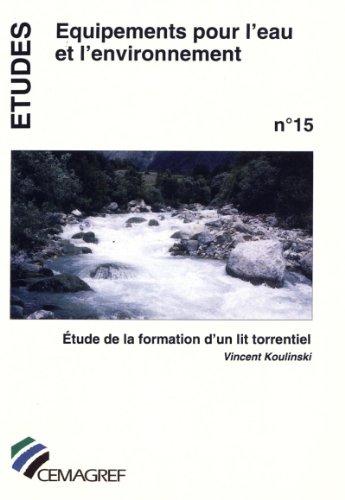 Couverture du livre Étude de la formation d'un lit torrentiel (Etudes)