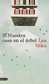 Nuestra casa en el árbol par Lea Vélez