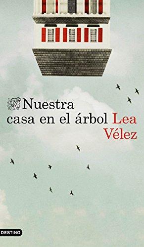 Nuestra casa en el árbol (Volumen independiente nº 1) por Lea Vélez