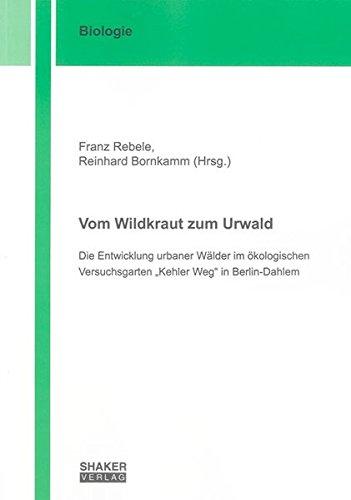 Vom Wildkraut zum Urwald: Die Entwicklung urbaner Wälder im ökologischen Versuchsgarten