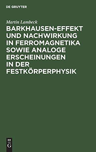 Barkhausen-Effekt und Nachwirkung in Ferromagnetika sowie analoge Erscheinungen in der Festkörperphysik