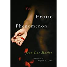 [(The Erotic Phenomenon)] [Author: Jean-Luc Marion] published on (April, 2008)