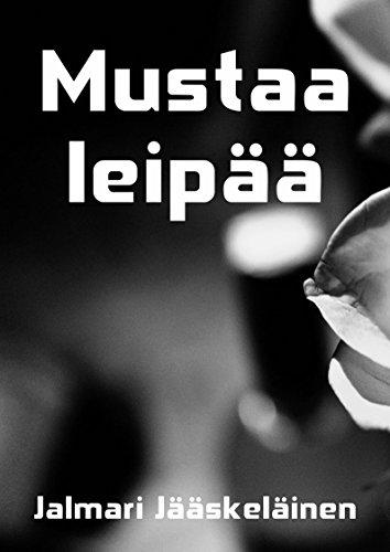 Mustaa Leipaa (Finnish Edition)