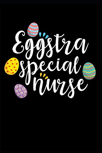 Ch Daisy (Eggstra Special Nurse: Funny Easter RN LPN Gift: This is a blank, lined journal that makes a perfect Happy Easter Sunday gift for men or women. It's ... pages, a convenient size to write things in.)
