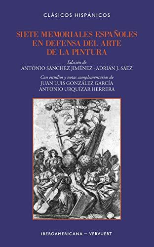 Siete memoriales españoles en defensa del arte de la pintura (Clásicos Hispánicos. Nueva época) por Arellano