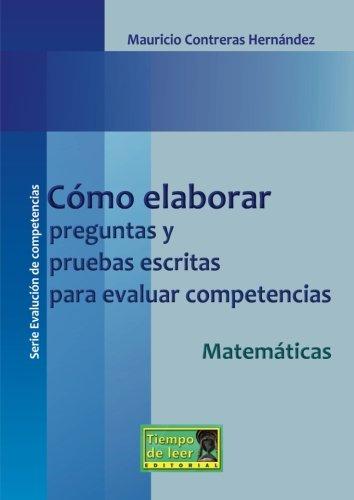 Cómo elaborar preguntas y pruebas escritas para evaluar competecias Matemáticas