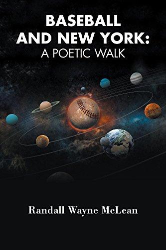 Baseball and New York: A Poetic Walk (English Edition) por Randall Wayne McLean