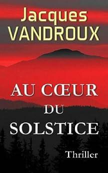 Au Coeur du Solstice par [Vandroux, Jacques]