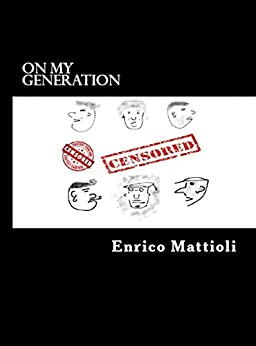 On my generation (English Edition) di [Mattioli, Enrico]