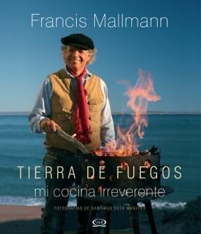 TIERRA DE FUEGOS - TAPA BLANDA (Spanish Edition) by MALLMANN FRANCIS (2012-01-01)
