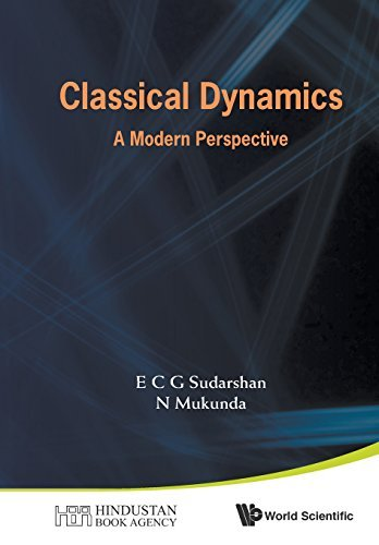 Classical Dynamics: A Modern Perspective by E C G Sudarshan (2015-12-08)