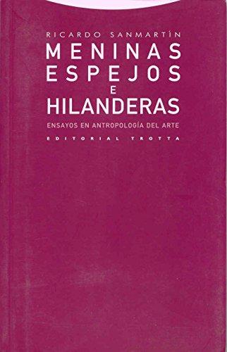 Meninas, espejos e hilanderas: Ensayos en Antropología del arte (Estructuras y Procesos. Antropología) por Ricardo Sanmartín Arce