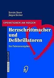 Herzschrittmacher und Defibrillatoren: Ein Patientenratgeber (Operationen am Herzen) (German Edition)