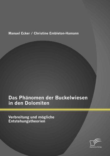 Das Phänomen der Buckelwiesen in den Dolomiten: Verbreitung und mögliche Entstehungstheorien