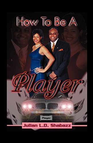How To Be A Player by Julian L. D. Shabazz (2002-04-01) (Ld-player)