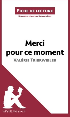 Merci pour ce moment de Valérie Trierweiler (Fiche de lecture): Résumé complet et analyse détaillée de l'oeuvre