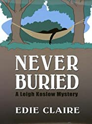 Never Buried: A Leigh Koslow Mystery by Edie Claire (2002-11-02)