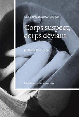 Corps Suspect, Corps Deviant par Frigon Sylvie