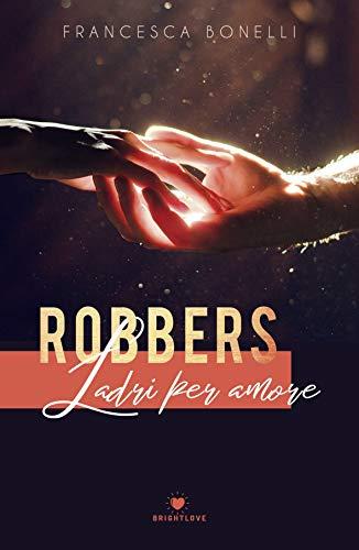 Francesca Bonelli - Robbers, ladri per amore (2019)