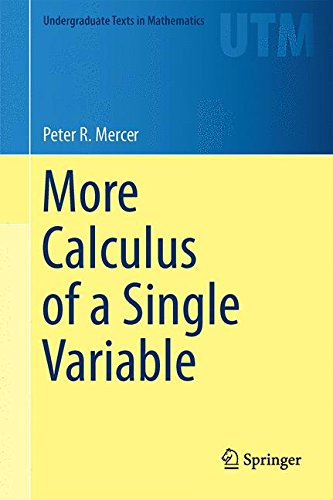 More Calculus of a Single Variable par Peter R. Mercer
