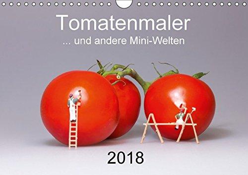 Tomatenmaler ... und andere Mini-Welten (Wandkalender 2018 DIN A4 quer): Einblicke in die skurrile Welt der kleinen Modellfiguren (Monatskalender, 14 Seiten ) (CALVENDO Spass)