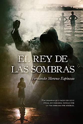 El Rey de las Sombras por Fernando Moreno Espinosa