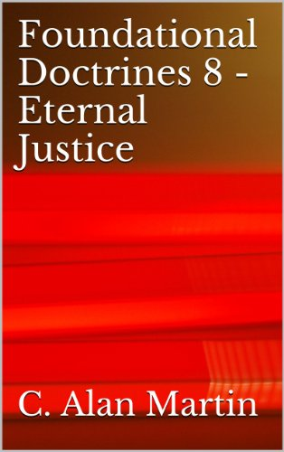 Foundational Doctrines 8 - Eternal Justice