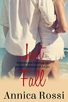 Just Fall (The Fall Series Book 1) by [Rossi, Annica]