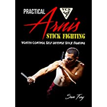 Practical Arnis Stick Fighting: Vortex Control Self-Defense Stick Fighting (English Edition)
