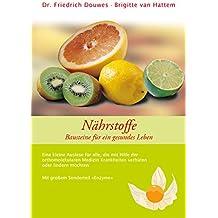 Nährstoffe: Bausteine für ein gesundes Leben
