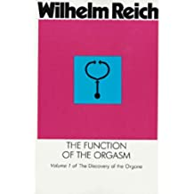 The Function of the Orgasm: Discovery of the Orgone (Discovery of the Orgone, Vol 1)